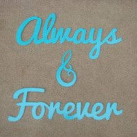 Always & Forever 3 Piece CNC Plasma Cut Word Art