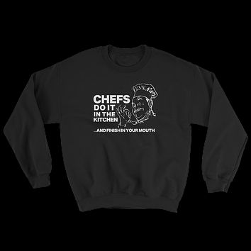 CHEFS DO IT IN THE KITCHEN SWEATSHIRT