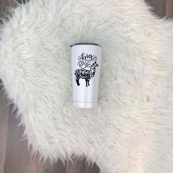 Big Bad Mama Llama UV Printed SIC (Seriously Ice Cold) Tumbler