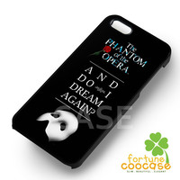 The Phantom of the opera quote - z21z for  iPhone 6S case, iPhone 5s case, iPhone 6 case, iPhone 4S, Samsung S6 Edge