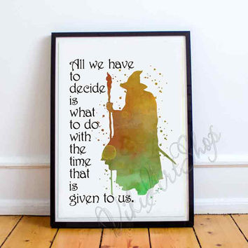 Gandalf quote poster, Gandalf Watercolor Art Print, Lord of The Rigns Quote Poster, Home Decor, Quote of Wisdom, Movie Poster, Tolkien Print
