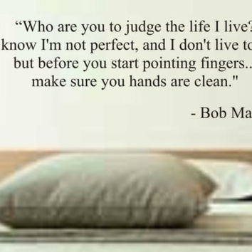 BOB MARLEY quote who are you to judge the life i live decal sticker wall beautiful words