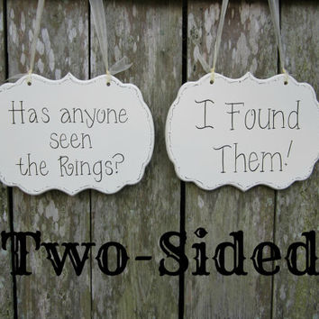 "Two Side Hand Painted Wooden Shabby Chic Wedding Sign / Funny Ring Bearer Sign, ""Has anyone seen the Rings. / I Found Them. """