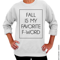 Fall Is My Favorite F - Word - White Unisex Crew Neck
