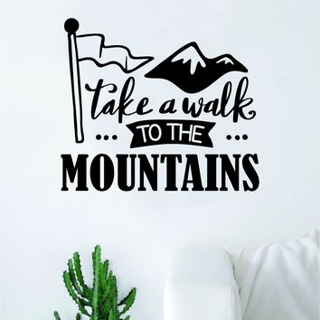 Take a Walk Mountains Quote Wall Decal Sticker Decor Vinyl Art Bedroom Teen Inspirational Boy Girl Adventure Travel Wanderlust