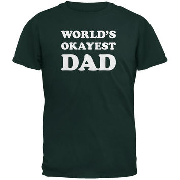 Father's Day World's Okayest Dad Forest Green Adult T-Shirt