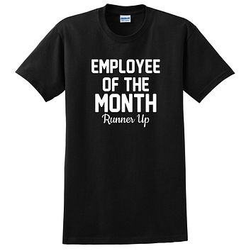 Employee of the month runner up gift for coworker funny graphic T Shirt