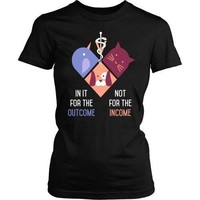 Vet Tech T Shirt - In it for the Outcome not for the Income