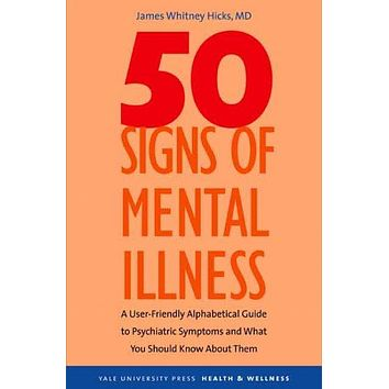 Fifty Signs of Mental Illness: A Guide to Understanding Mental Health