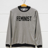 S M L XL -- Feminist Tshirts Funny Quote Shirts Saying Tumblr Tee Shirts Women Shirts Men Shirts Ringer Tee Shirts Long Sleeve Short Sleeve