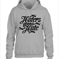 Haters Gonna Hate this - UNISEX HOODIE
