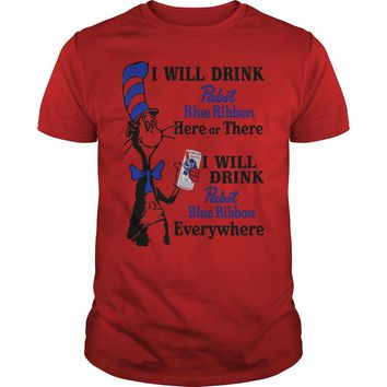 Dr seuss I will drink Pabst Blue Ribbon here or there everywhere shirt Guys Tee