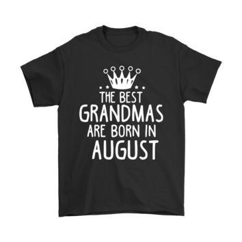 ESBCV3 The Best Grandmas Are Born In August Shirts