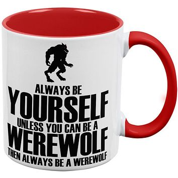 Always Be Yourself Werewolf Red Handle Coffee Mug