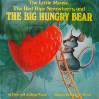 The Little Mouse, the Red Ripe Strawberry, and the Big Hungry Bear (Child's Play Library) Board book – May 1, 1998