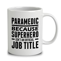 Paramedic Because Superhero Isn't An Official Job Title