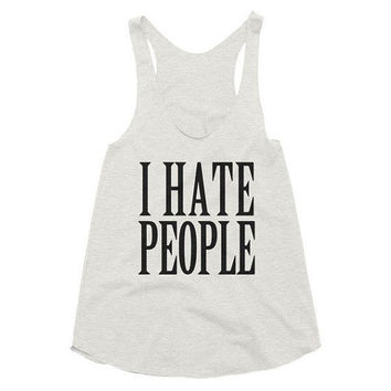 I hate people, funny, racerback tank, Gym Tank, Yoga Top, hot yoga, vacation, party, tank top, t-shirt, tee, workout, morning, mom boss