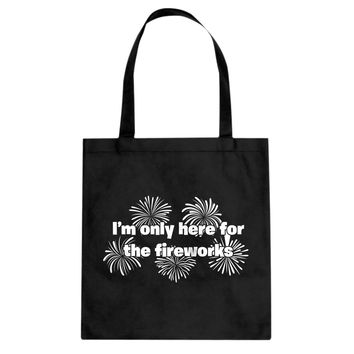 I'm Only Here for the Fireworks Cotton Canvas Tote Bag
