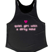Quiet Girl with a Dirty Mind Tank