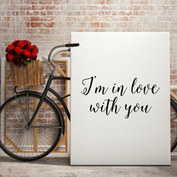 "Love Quote For Couples Gift Idea "" I'm in love with you"" Song Quote Typography art Love Art For Her For Him Romanitc quote Romantic Poster"