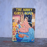 The Abbey Girls Again - Vintage Children's Classic Chapter Book 1960s First Edition Hard Cover Schoolgirls Stories by Else J Oxenham