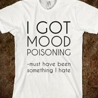 Supermarket: Mood Poisoning T-Shirt from Glamfoxx Shirts