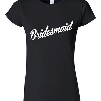Bridesmaid Bachelorette Party T-shirt Tshirt Tee Shirt Gift Christmas Shower Wedding Maid of Honor Bride Best Friend Wed Funny Cute Engaged