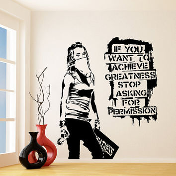 Banksy Vinyl Wall Decal If You Want to Achieve Greatness Stop Asking For Permission / Street Graffiti Art Quote Sticker + Free Decal Gift!