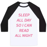 SLEEP ALL DAY SO I CAN READ ALL NIGHT