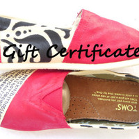 115 Gift Certificate Custom TOMS by Fruitful Feet