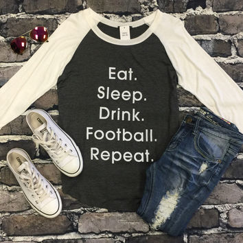 Eat. Sleep. Drink. Football. Repeat.