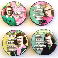 "Nerdy Girls Set of Four Wooden 2"" Circle Magnets, Nerd Humor, Geekery, Vintage Sass, Funny Magnets, Refrigerator, Cubicle, Dorm Decor"