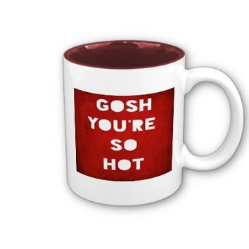 Gosh,Hot Mug from Zazzle.com