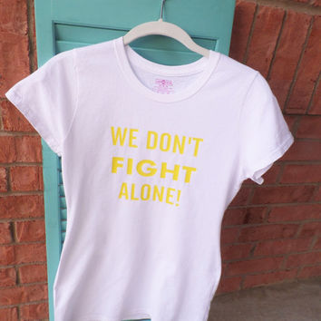 Childhood Cancer Awareness T-Shirt, We Don't Fight Alone, Fight Childhood Cancer