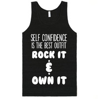 SELF CONFIDENCE IS THE BEST OUTFIT ROCK IT AND OWN IT