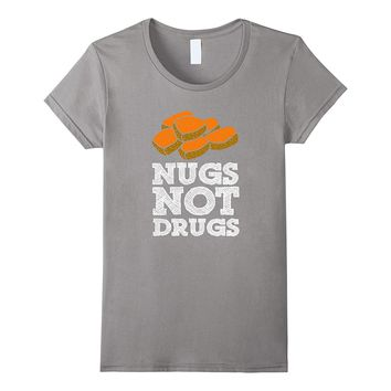 Nugs Not Drugs T-Shirt - Funny Chicken Nugget Shirt