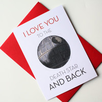 Star wars card Death Star Love Card Valentine's Day card - I love you to the Death Star and Back