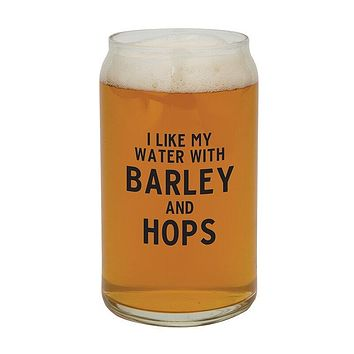 16oz I LIke My Water With Barley And Hops Beer Can Glass