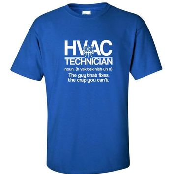 HVAC Technician Definition: The Guy That Fixes The Crap You Can't Funny Tee T-Shirt