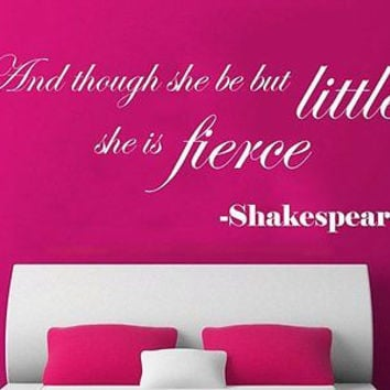 Wall Decal Quote Shakespeare And though she be but little Phrase Home Decor C272