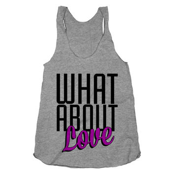 What About Love? Pink, Valentines Day, Valentine Shirt, White American Apparel Tank Top