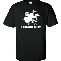 SALE ITEM!!! I'd Bang that Drummer Shirt Band Shirt Drummer Gift Music T Shirt