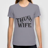 Thug Wife  T-shirt by ByBreDesigns