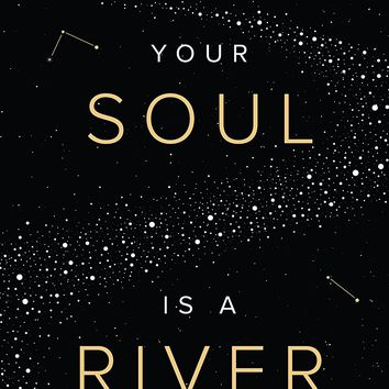 Your Soul is a River