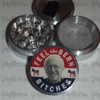 Bernie Sanders Feel The Bern Bitches 4 Piece CNC Aluminum Pollen Herb Grinder Grinders from Grindilicious