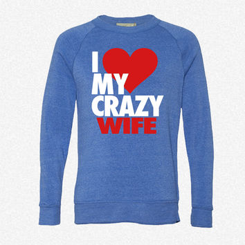 I Love My Crazy Wife_Rectangle fleece crewneck sweatshirt