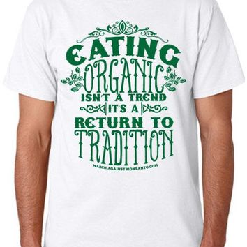 """""""Eating Organic is Not a Trend - A Return to Tradition"""" Unisex T-Shirt (Organic Cotton)"""