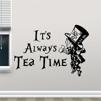 Alice In Wonderland Wall Decal It's Always Tea Time Mad Hatter Cartoon  Poster Kitchen Vinyl Sticker Kids Bedroom Wall Art M72