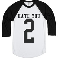 Hate You 2 Tee-Unisex White/Black T-Shirt