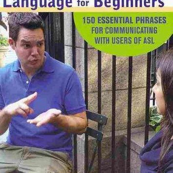 Perfect Phrases in American Sign Language For Beginners: 150 Essential Phrases for Communicating With Users of Asl